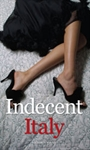 Indecent In Italy, a Personalised Romance Novel